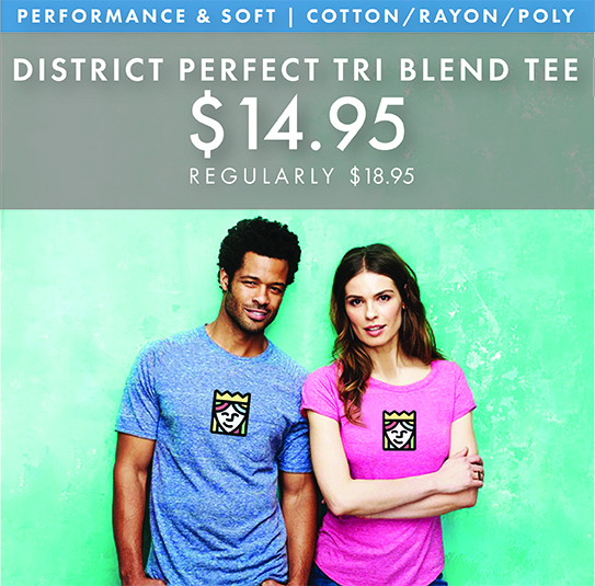 Custom Printed District Perfect TriBlend Tees!